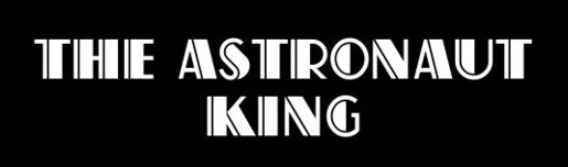 The Astronaut King